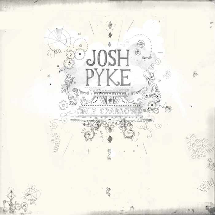 Josh Pyke Only Sparrows